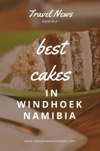 Where to find best cake in Windhoek - Travel News Namibia